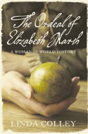 the ordeal of elizabeth marsh thesis Her most recent work is the ordeal of elizabeth marsh: a woman in world history (2007) ss: in an autobiographical essay, the cambridge historian chris bayly has alluded to how his early background in tunbridge wells, and family's experiences, may have influenced his way of looking at history.