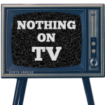 annear_nothing_on_TV